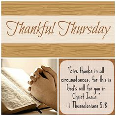 Thankful Thursday - being thankful for the bad as well as the good - The Coers Family Thursday Greetings, Happy Thursday Quotes, Thursday Images, Thursday Humor, Thankful Thursday, Thursday Motivation, Thursday Prayer, Good Morning Thursday, Encouraging Thoughts