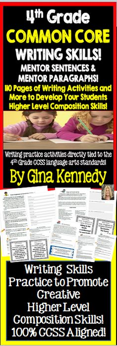 4th Grade Common Core Writing Skills, Mentor Sentences, Mentor Paragraphs and More!   With this resource you will find a multitude of practice writing activities that will help your students create interesting and informative compositions.  With this resource you will find: Lessons to integrate the following concepts into higher level writing skills: Sentence Fragments Adjectives and Adverbs Prepositions Idioms Adages and Proverbs Similes and Metaphors Relative Pronouns Much More!$