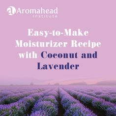 I want to share a recipe for making your own moisturizer in a pinch. It only requires two ingredients: coconut oil and Lavender essential oil.