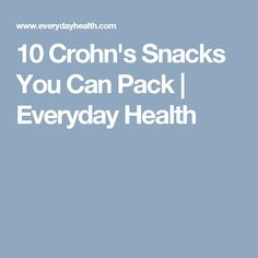 10 Crohn's Snacks You Can Pack | Everyday Health