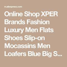 7a9048c0135 Online Shop XPER Brands Fashion Luxury Men Flats Shoes Slip-on Mocassins  Men Loafers Blue