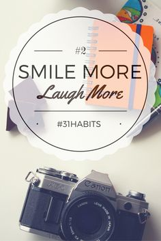 Habit #2 Smile More, Laugh More fake it till you make it  and you'll find yourself thinking more positive thoughts and being healthier overall http://www.thatorganicmom.com/smile-laugh-health/