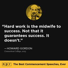 Howard Gordon, 2013. From NPR's The Best Commencement Speeches, Ever.