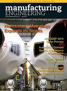 The April 2015 issue of Manufacturing Engineering is now online. In advance of AERODEF 2015, to be held April 20-23 in Dallas, the April issue of Manufacturing Engineering focuses on manufacturing technologies used in the aerospace and defense sectors.