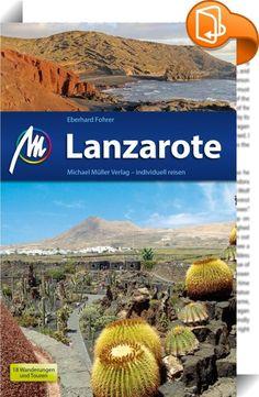 Lanzarote Reiseführer Michael Müller Verlag    :  E-Book zur 8. komplett überarbeiteten und aktualisierten Auflage 2017  1993 wurde Lanzarote von der UNESCO zum »Weltschutzgebiet der Biosphäre« ernannt. Es ist das erste Mal, dass eine komplette Insel diese besondere Auszeichnung erhielt. Und dennoch scheiden sich an Lanzarote die Geister – manche sehnen sich zurück in die Vertrautheit saftig-grüner Wiesen und Wälder, andere verlieren sich in der fremdartigen Weite der kahlen Vulkankege...