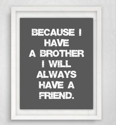 Brother Gift-Brother Gifts-Art Print-Gifts for Brother-Gift for Brother-Art Print-8x10 Wall Art-Birthday Gift for Brother-Brother Quote