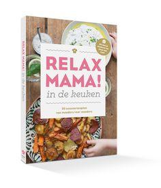 Relax mama in de keuken. 50 succesrecepten die (bijna) alle kinderen wel echt lekker vinden! #relaxmama #datlustikwel