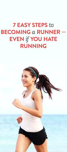 7 easy steps to become a runner (even if you hate it) I NEED THIS