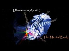 Dhamma on Air #15:  The Mental and the Mind-Made Body  https://www.youtube.com/watch?v=NknciEnDsAw  Dhamma-questions answered:  Q1: How to redirect myself away from always seeking sense pleasure?  Q2: What advice would you give about becoming a monk?  Q3: When Buddha talked about the flame that goes out, what was he referring to?  The extinguishing of all craving, and all defilements, or something else?