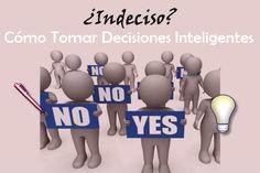 ¿Eres indeciso? Aquí tienes 6 Estrategias Para Tomar Decisiones Inteligentes por Silvia Sanchez