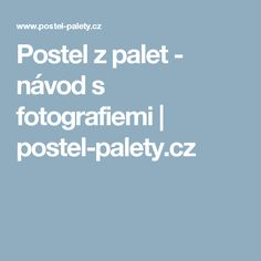 Postel z palet - návod s fotografiemi | postel-palety.cz