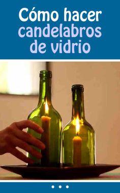 Cómo hacer Candelabros de vidrio #decoracion #candelabros #botella #vidrio #DIY #reciclaje