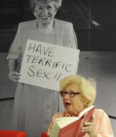 """Dr. Ruth Westheimer:  """"A lesson taught with humor is a lesson retained."""""""