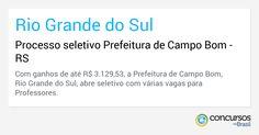 Processo seletivo Prefeitura de Campo Bom - https://anoticiadodia.com/processo-seletivo-prefeitura-de-campo-bom/