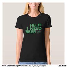 I Need Beer (Sm Light Green Print) Funny Tank Top