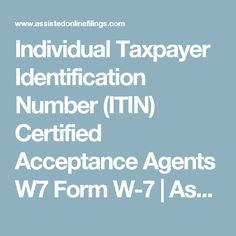 Individual Taxpayer Identification Number (ITIN) Certified Acceptance Agents W7…
