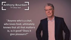 Food For Thought Chef Quotes, All That Matters, Food For Thought, Chefs, Love Food, Purpose, Tv Shows, Names, Inspirational