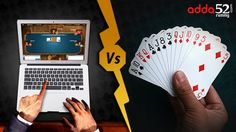 Let us now cut the story short, and stick to Rummy which is the point of discussion here. There are two versions of Rummy now – Online and traditional or what you can call it physical version.