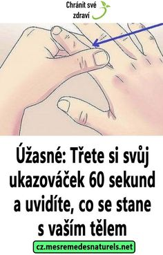 Úžasné: Třete si svůj ukazováček 60 sekund a uvidíte, co se stane s vaším tělem Atkins Diet, Body And Soul, Reflexology, Gym Workouts, Pilates, The Cure, Beauty Hacks, Health Fitness, Wellness