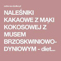 NALEŚNIKI KAKAOWE Z MĄKI KOKOSOWEJ Z MUSEM BRZOSKWINIOWO-DYNIOWYM - dietetyczne - BE FIT!