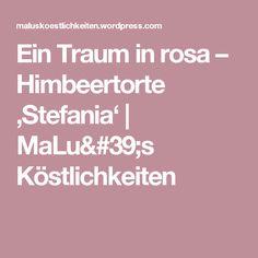 Ein Traum in rosa – Himbeertorte 'Stefania' | MaLu's Köstlichkeiten