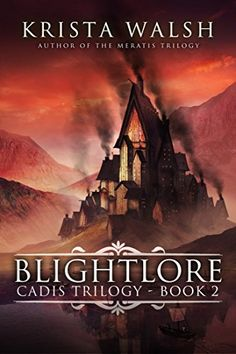 Blightlore (Cadis Trilogy Book 2) by Krista Walsh…