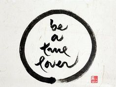 be a true lover - Thich Nhat Hanh Calligraphy                                                                                                                                                                                 Mehr
