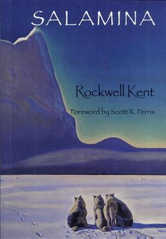 """Speech at its highest art - its metaphors and symbols, its rhythms and harmonies, its moods, its forms, its being - is derived by man from his environment"" Rockwell Kent - Salamina"