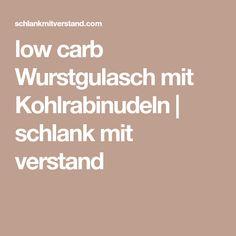 low carb Wurstgulasch mit Kohlrabinudeln | schlank mit verstand
