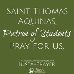 @catholicproduct posted to Instagram: Saint Thomas Aquinas, patron of students, pray for us!  Add a little bit o' extra prayer to your day with our 5-second Insta-Prayer.  Have a blessed day!  #ThomasAquinas #InstaPrayer #PrayMore #DCP #catholics #5secondPrayer #BackToSchool #studentsNeedPrayersToo