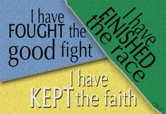 First Epistle to Timothy   Timothy 4:7 - I have fought the good fight, I have finished the race ...