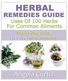 DIY Herbal Remedies Guide - How to Use Herbs as Remedies for Common Ailments - Free eBook