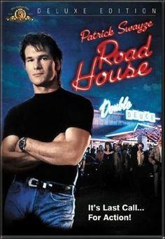 Road House - loved Patrick Swayze movies