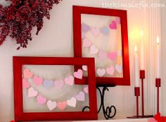 Valentine's Day Mantle: Old frames painted red and strung with hearts cut out of paint chips