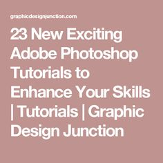 23 New Exciting Adobe Photoshop Tutorials to Enhance Your Skills | Tutorials | Graphic Design Junction
