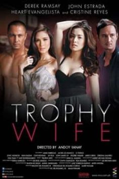 Trophy Wife Phil by Andoy Ranay with Cristine Reyes Derek Ramsay Heart Evangelista and John Estrada. Movie Titles, Movie Tv, Movie Posters, Pinoy Movies, Heart Evangelista, Hits Movie, Watch Tv Shows, Trophy Wife, Comedy Films