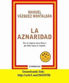 LA Aznaridad (9788497935968) Manuel Vazquez Montalban , ISBN-10: 8497935969  , ISBN-13: 978-8497935968 ,  , tutorials , pdf , ebook , torrent , downloads , rapidshare , filesonic , hotfile , megaupload , fileserve