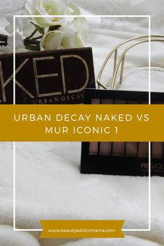 Urban Decay Naked 1 vs Makeup Revolution Iconic 1 | beauty addict mama