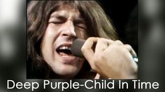 Deep Purple - Child In Time - 1970 . my favorite Deep Purple song of all time 70s Music, Live Music, Music Songs, Good Music, Deep Purple, Child In Time, Pink Floyd, Jan Fedder, El Rock And Roll