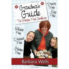 Grandmas Guide To Gluten Free Cooking: Gluten Free, Wheat Free, Dairy Free, Egg Free, Peanut Free (Paperback) special-diet