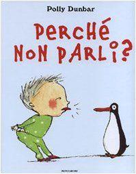 Perché non parli? di Polly Dunbar http://www.amazon.it/dp/8804573384/ref=cm_sw_r_pi_dp_.Yoqub0DRKFGF
