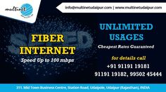 Fiber Internet in Udaipur by Multinet Speed Up to 100 mbps Unlimited Usages Cheapest Rates Guaranteed For Details Call – 9119119181 – 9119119182 - 9950245444