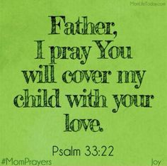 Father cover our children.