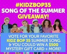 A winner will be awarded one Grand Prize Winner a $500.00 Mystery Gift Card, a signed Kids Bop 35 CD, Kidz Bop swag, and 4 regular tour tickets to a Kidz Bop concert.