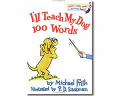 I'll Teach My Dog 100 Words by Michael Frith. One Hundredth Day of School books for kids.  http://www.apples4theteacher.com/holidays/100th-day-of-school/kids-books/ill-teach-my-dog-100-words.html