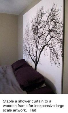Staple a shower curtain to a wood frame for wall art! Genius! I need to find a handy man to build the frame!