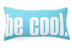 "One Kings Lane - Edie - Outdoor ""Be Cool"" Laser Pillow"