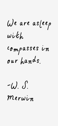 W. S. Merwin Quotes