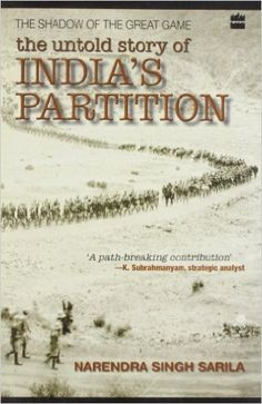 The Shadow of the Great Game: The Untold Story of Indias Partition