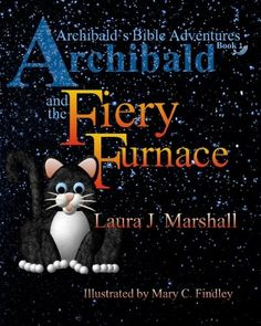 Just went live in print! #Christian Easter Basket Stuffer! Archibald and the Fiery Furnace (Archibald's Bible Adventures, Book 1) by Laura J. Marshall,http://www.amazon.com/dp/1497448182/ref=cm_sw_r_pi_dp_8ljotb18XN1W3QQM